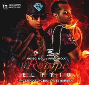 Ñengo Flow Ft Randy Glock - Rompe El Frio (Produced By Dj Arturex & Dj Cobby)