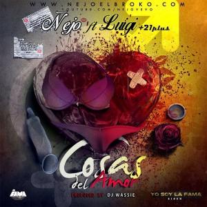 Ñejo Ft Luigi 21 Plus - Cosas Del Amor (Yo Soy La Fama)
