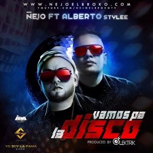 Ñejo Ft. Alberto Stylee - Vamos Pa La Disco ARTE