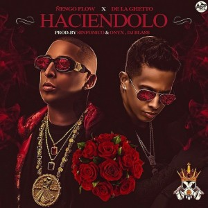 Ñengo Flow Ft. De La Ghetto - Haciendolo (Prod. By Sinfonico, Onyx Y DJ Blass)