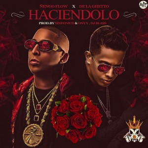 Ñengo Flow Ft. De La Ghetto - Haciendolo (iTunes)