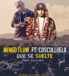 Ñengo Flow Ft. Cosculluela - Que Se Suelte (Dj Net Remix)
