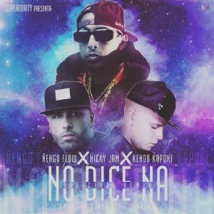 Ñengo Flow Ft. Nicky Jam Y Kendo Kaponi - No Dice Na Remix ARTE