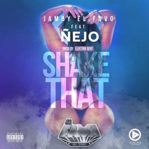 Ñejo Ft. Jamby El Favo - Shake That