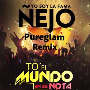Ñejo – To el Mundo en Su Nota (Pureglam Remix)