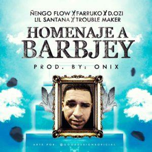 Ñengo Flow Ft. Farruko, D.OZi, Lil Santana Y Trouble Maker - Homenaje A Barbjey