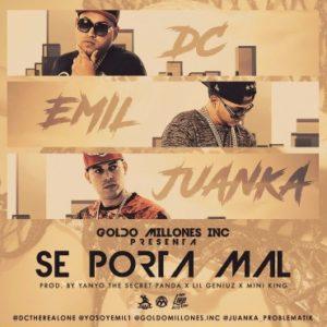 DC & Emil Ft. Juanka El Problematik - Se Porta Mal