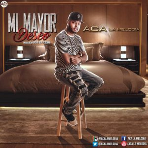 ACA La Melodia - Mi Mayor Deseo