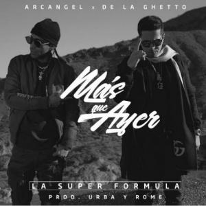 Arcangel & De La Ghetto - Más Que Ayer