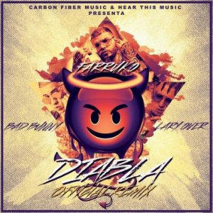 Farruko Ft. Lary Over & Bad Bunny – Diabla (Official Remix)