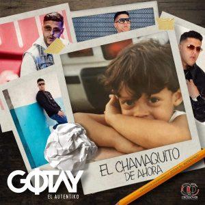 Gotay – El Chamaquito De Ahora (2017)