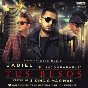 Jadiel Ft J King & Maximan - Tus Besos