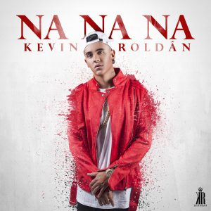 Kevin Roldán - Na Na Na