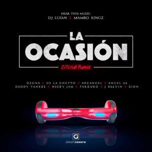 Ozuna Ft. De La Ghetto, Arcangel, Anuel AA, Daddy Yankee, Nicky Jam, Farruko, J Balvin, Zion – La Ocasion Remix