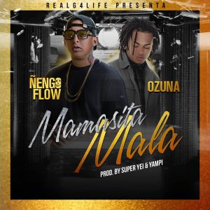 Ñengo Flow Ft Ozuna - Mamasita Mala