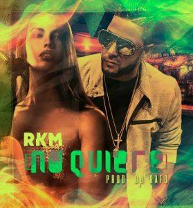 RKM - No Quiere
