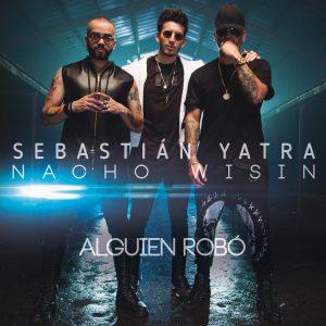 Sebastián Yatra Ft Wisin & Nacho - Alguien Robó