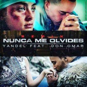 Yandel Ft. Don Omar – Nunca Me Olvides Remix