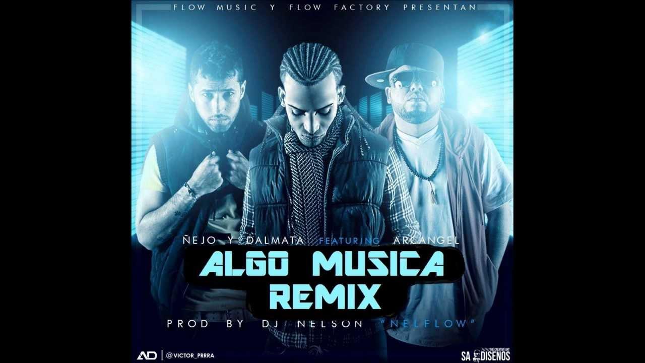Descargar Mp3 ñejo Y Dalmata Ft Arcangel Daddy Yankee Algo Musical Remix Gratis Flowhot Net