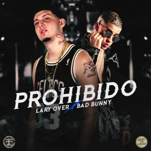 Lary Over Ft Bad Bunny - Prohibido
