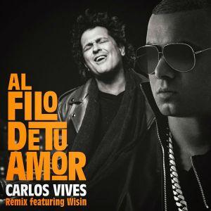 Carlos Vives Ft. Wisin – Al Filo De Tu Amor Remix