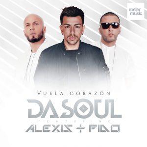 Dasoul Ft. Alexis & Fido – Vuela Corazón (Remix)