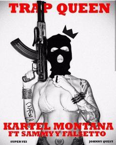 Kartel Montana Ft Sammy & Falsetto - Trap Queen