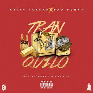 Kevin Roldan Ft. Bad Bunny – Tranquilo