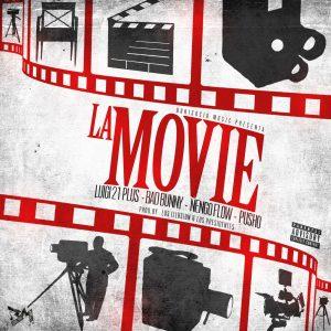 Luigi 21 Plus Ft. Bad Bunny, Ñengo Flow, Pusho– La Movie