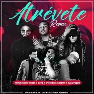 Paulino Rey Ft. Randy, Yomo, Liro Kirino, Brray & Rafa Pabon - Atrevete (Remix)