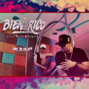 Chris Müller Ft. Jolgito – Bien Rico (Official Video + MP3)