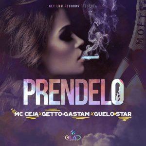 MC Ceja Ft. Getto, Gastam, Guelo Star – Prendelo