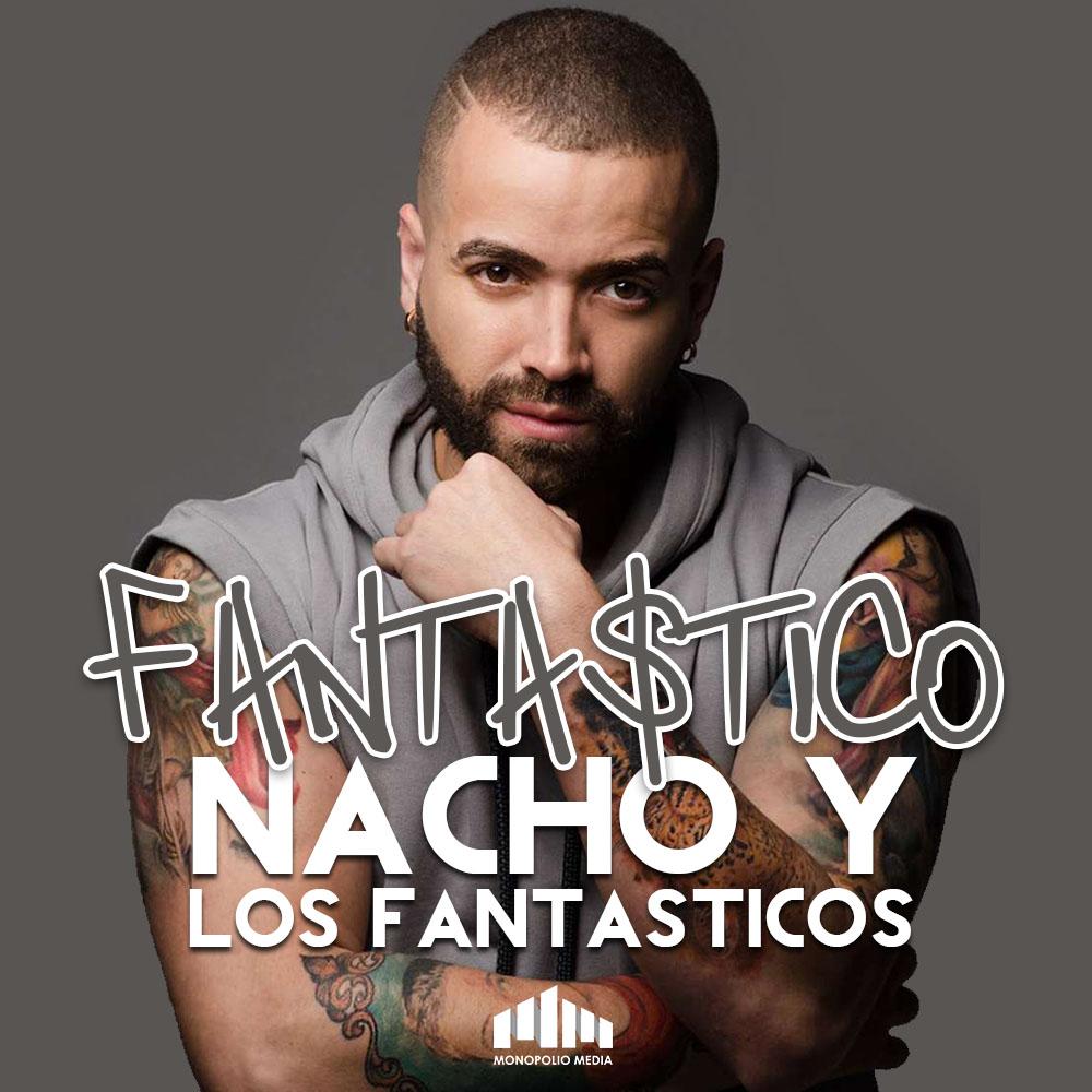 Nacho y Los Fantásticos – Fantástico