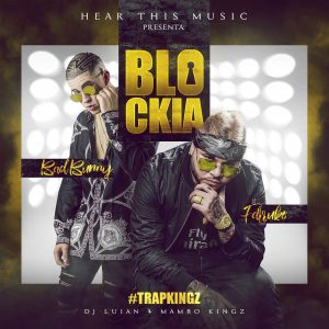 Bad Bunny Ft. Farruko – Blockia