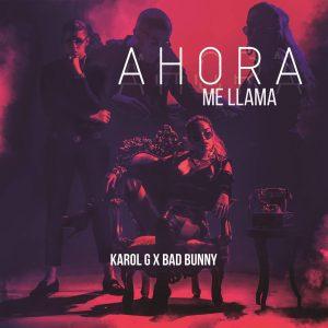 Karol G Ft. Bad Bunny – Ahora Me Llama