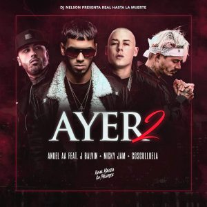 Anuel AA Ft. J Balvin, Nicky Jam y Cosculluela - Ayer 2