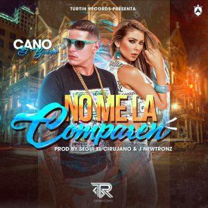 """Cano """"El Barbaro"""" - No Me La Comparen"""