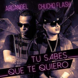 Arcangel y Chucho Flash - Tu Sabes Que Te Quiero