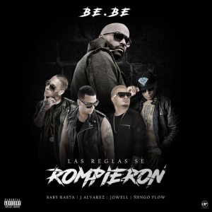 Be.be Ft. J Alvarez, Ñengo Flow, Jowell Y Baby Rasta – Las Reglas Se Rompieron