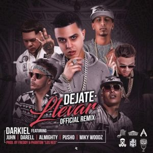 Darkiel Ft. Juhn, Darell, Almighty, Pusho Y Miky Woodz – Déjate Llevar (Official Remix)