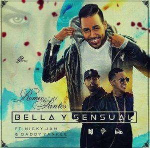 Romeo Santos Ft. Daddy Yankee y Nicky Jam – Bella y Sensual