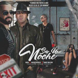 Wisin Ft. Nacho Y Randy Malcom – Solo Una Noche