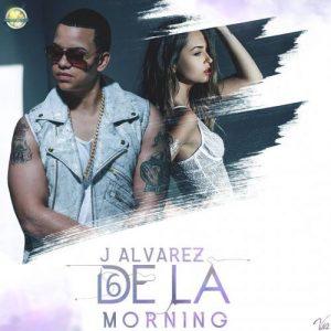 J Alvarez - 6 De La Morning
