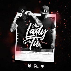 Manuel Turizo Ft. Nicky Jam - Una Lady Como Tú Remix