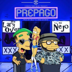 Lary Over Ft. Ñejo - Prepago
