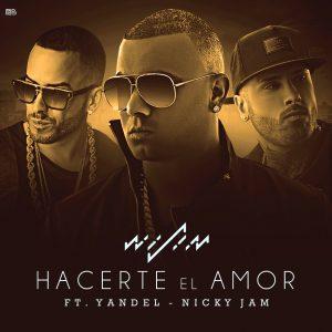 Wisin Ft. Yandel y Nicky Jam - Hacerte el Amor