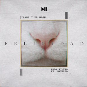 Andy Rivera Ft. Gaviria – Felicidad