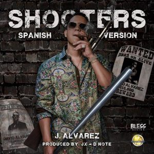 J Alvarez – Shooters (Spanish Version)
