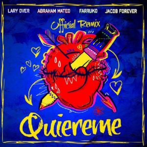 Jacob Forever Ft. Farruko, Lary Over, Abraham Mateo - Quiereme Remix