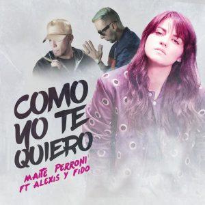 Maite Perroni Ft. Alexis & Fido – Como Yo Te Quiero